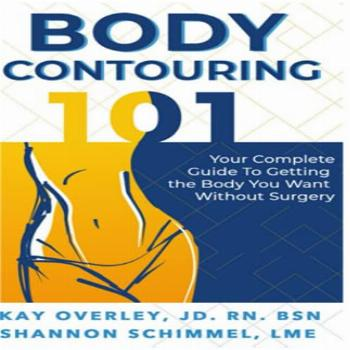 Body Contouring 101: Your Complete Guide to Getting the Body