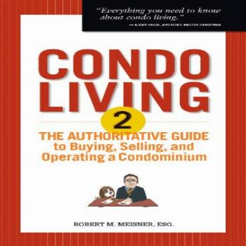 Condo Living 2: The Authoritative Guide to Buying, Selling,