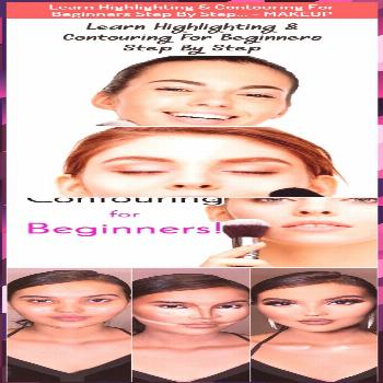 Learn Highlighting & Contouring For Beginners Step By Step… - MAKEUP -  Learn ...   Learn Highlig
