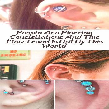 People pierce constellations and this new trend is not from this ...   People pi... People pierce c