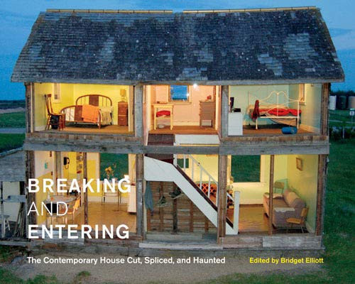 Breaking and Entering The Contemporary House Cut, Spliced,