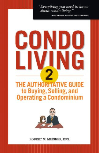 Condo Living 2 The Authoritative Guide to Buying, Selling,