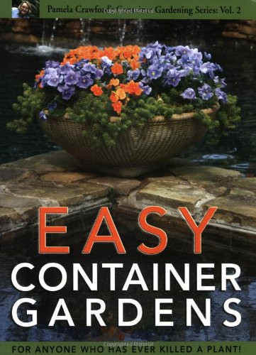 Easy Container Gardens (Pamela Crawfords Container