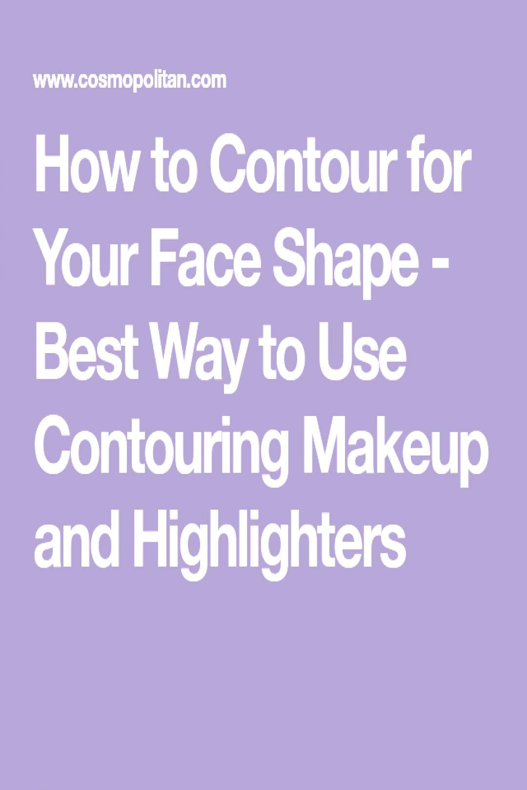 Hey, contouring your face * is not * really difficult - here's how ... -  Hey, contouring your face