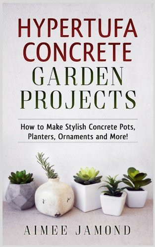 Hypertufa Concrete Garden Projects How to Make Stylish