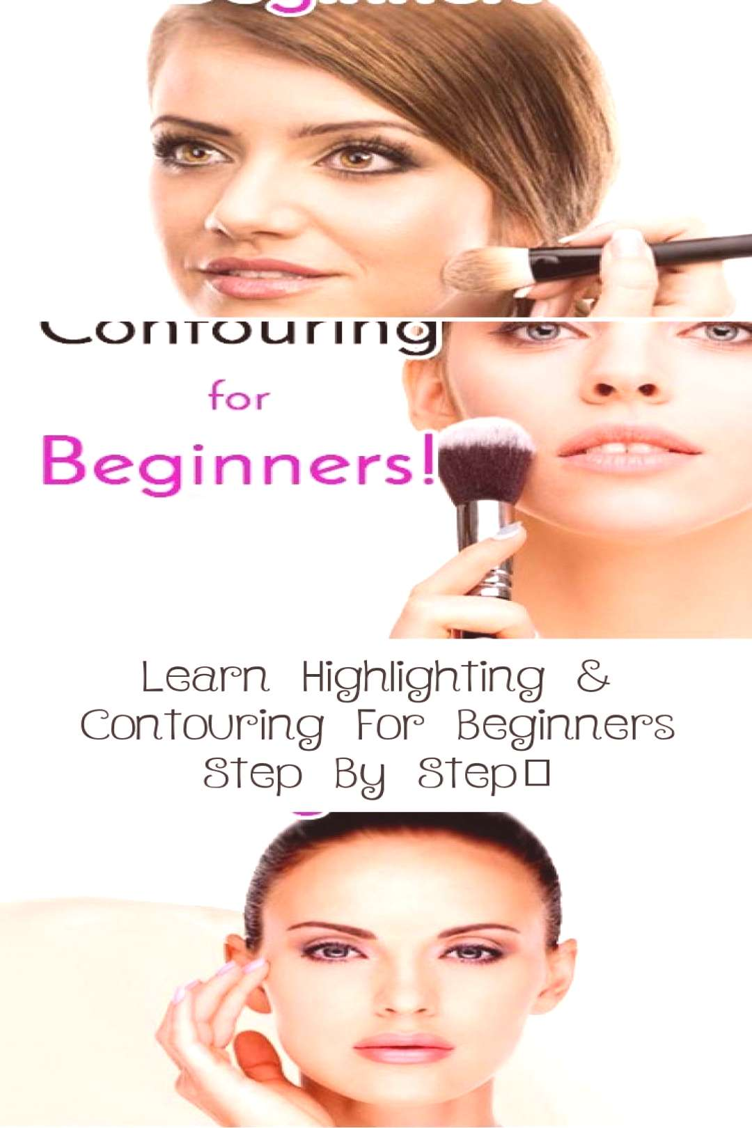 Learn Highlighting amp Contouring For Beginners Step By Step… - Make-Up - Highlightingcontouring fo