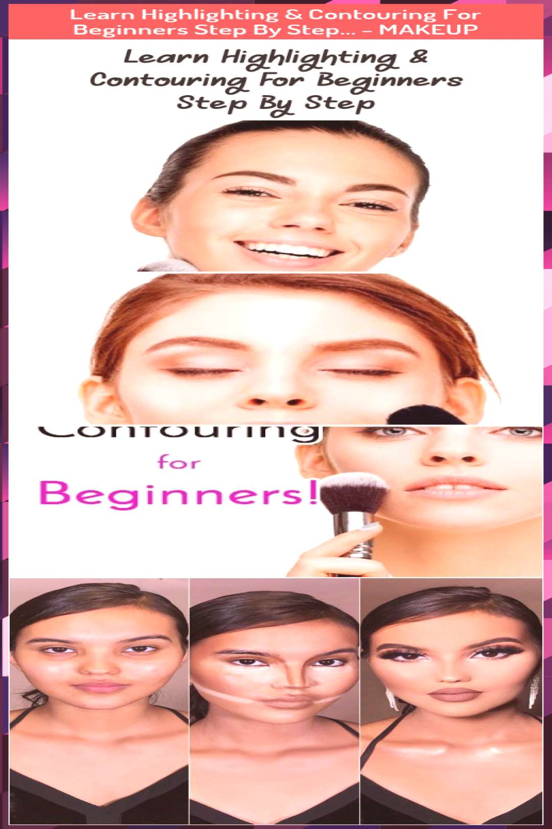 Learn Highlighting amp Contouring For Beginners Step By Step… - MAKEUP - Learn ...  Learn Highlig
