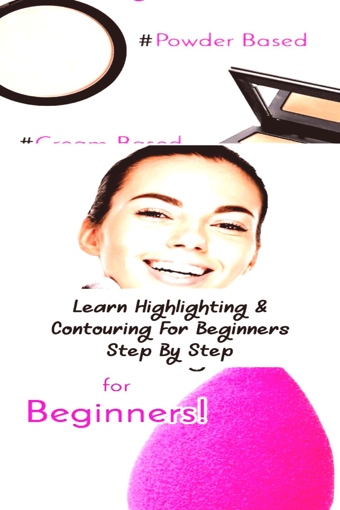 Learn Highlighting amp Contouring For Beginners Step By Step… - Makeup - Makeup tutorial for begin