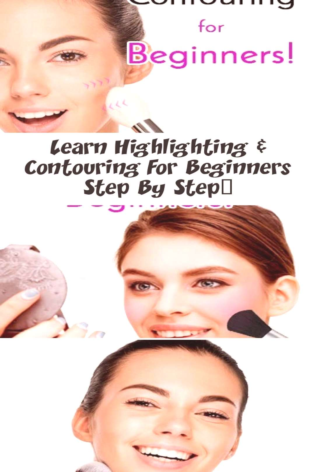 Learn step-by-step highlighting and contouring for beginners ...#beginners