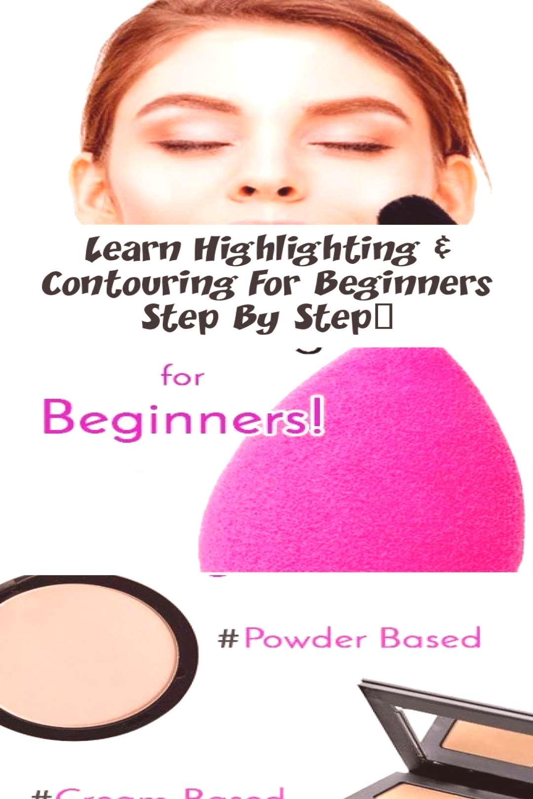 Learn step-by-step highlighting and contouring for beginners ... - Learn how to highlight and cont