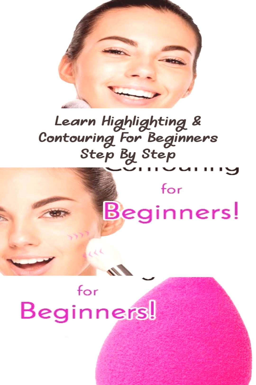 Learn step-by-step highlighting and contouring for beginners ... - Learn step by step how to highl